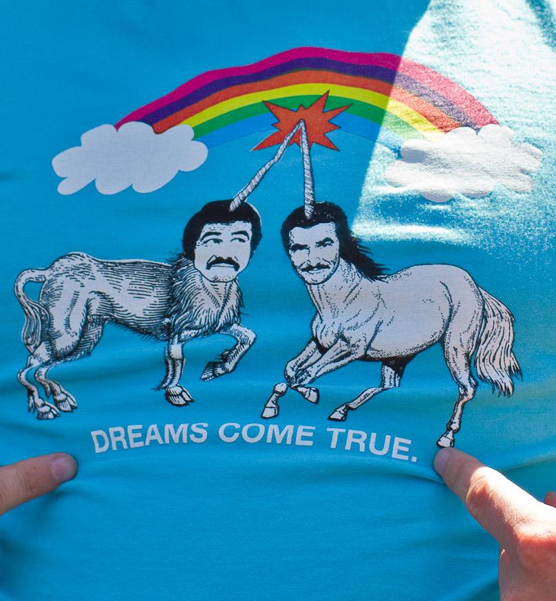 I told you. Burt and Tom make it real. Shirts.